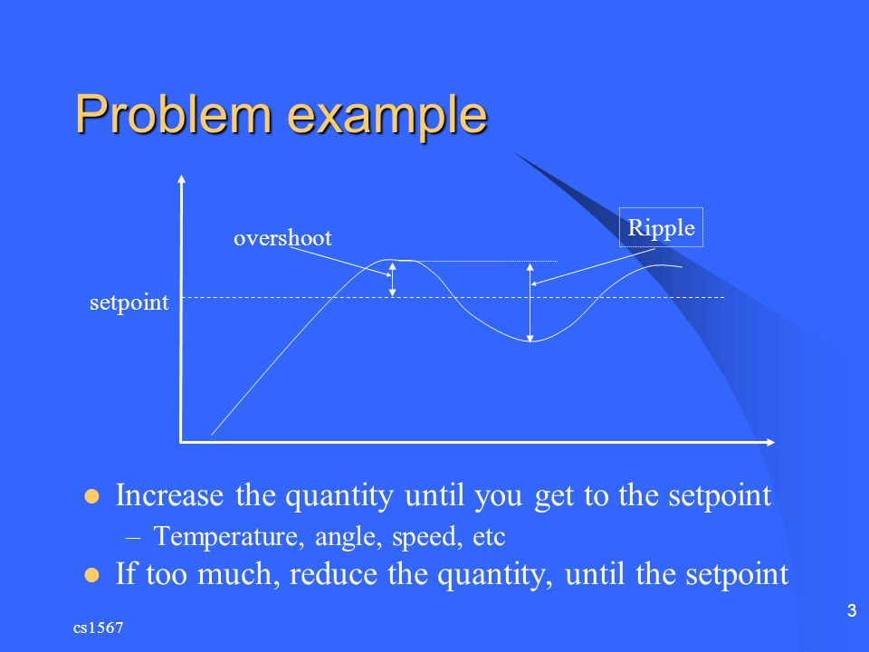 Problem example Increase the quantity until you get to the setpoint