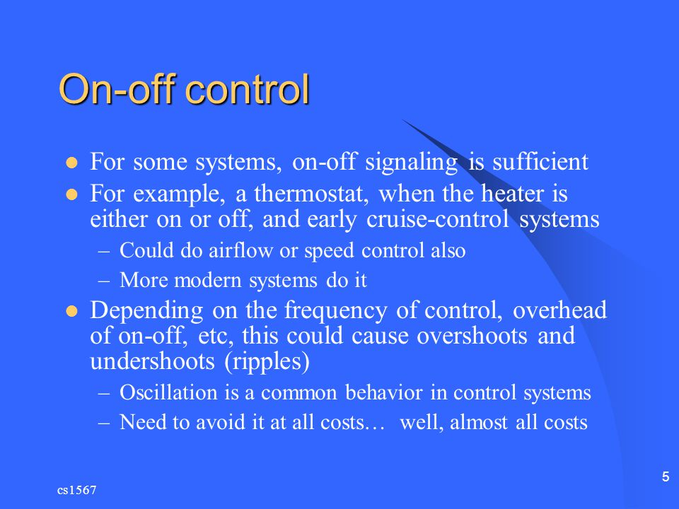 On-off control For some systems, on-off signaling is sufficient