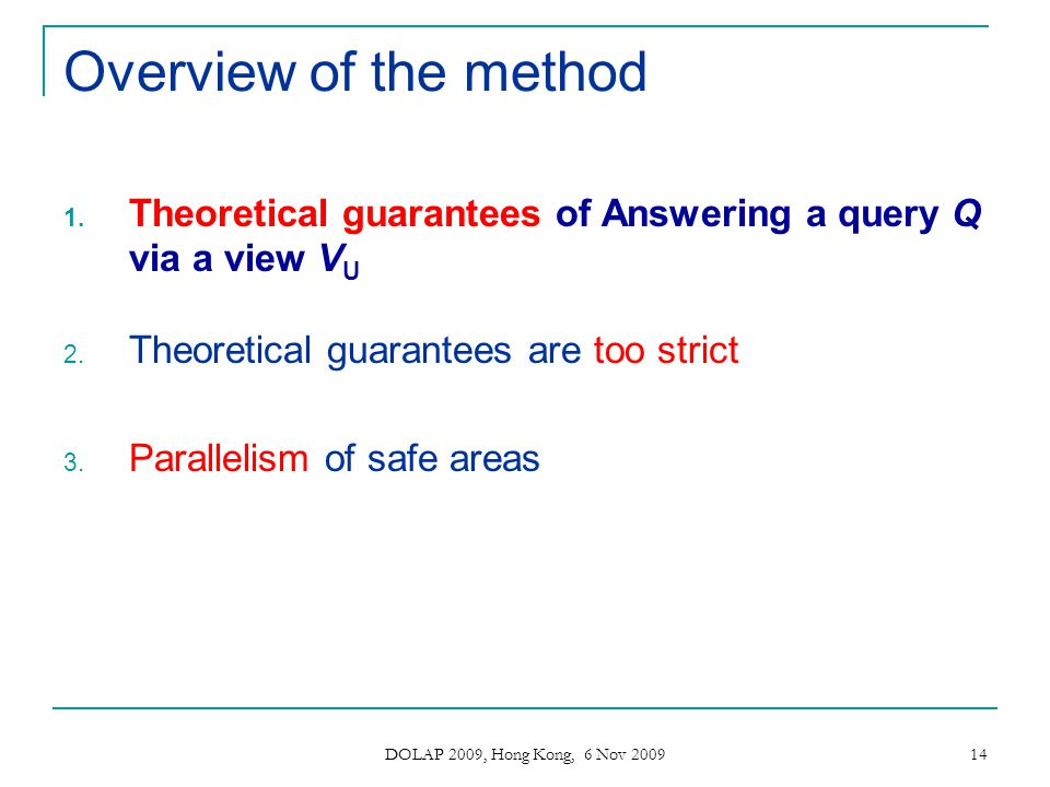 Overview of the method Theoretical guarantees of Answering a query Q via a view VU. Theoretical guarantees are too strict.