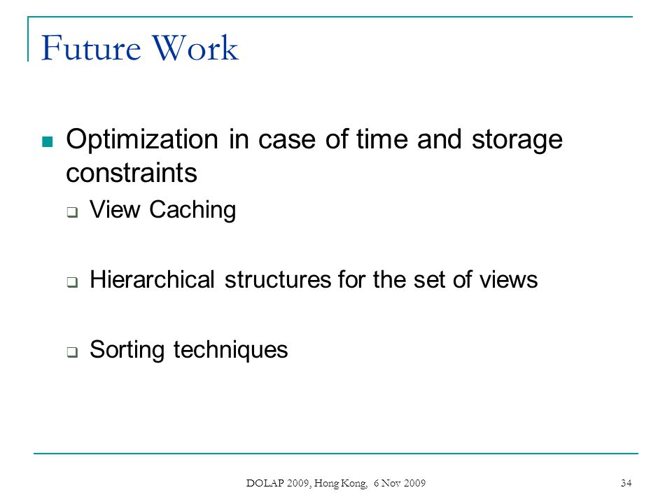 Future Work Optimization in case of time and storage constraints
