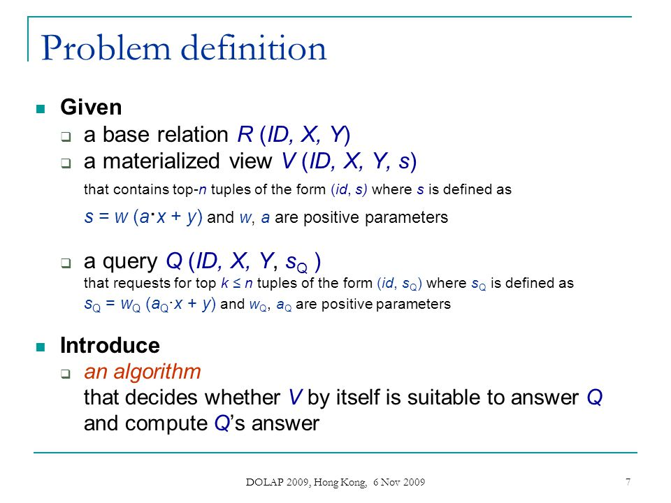 Problem definition Given a base relation R (ID, X, Y)