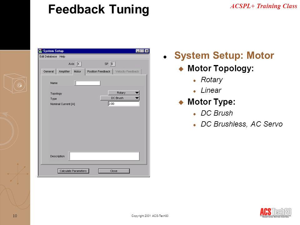 Feedback Tuning System Setup: Motor Motor Topology: Motor Type: Rotary