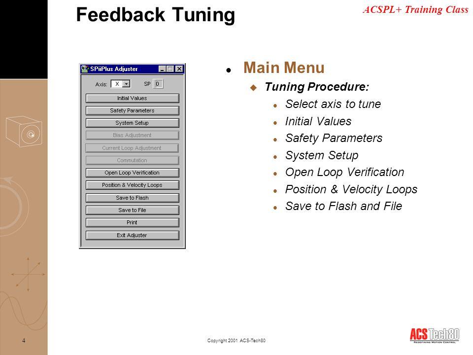 Feedback Tuning Main Menu Tuning Procedure: Select axis to tune