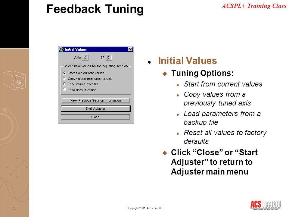 Feedback Tuning Initial Values Tuning Options: