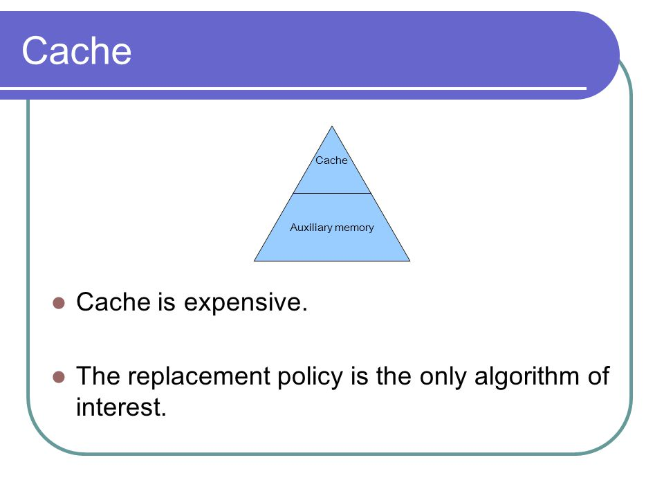 Cache Cache is expensive.