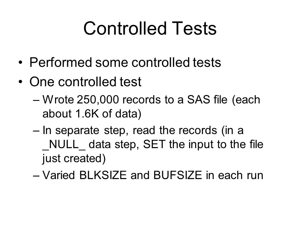 Controlled Tests Performed some controlled tests One controlled test