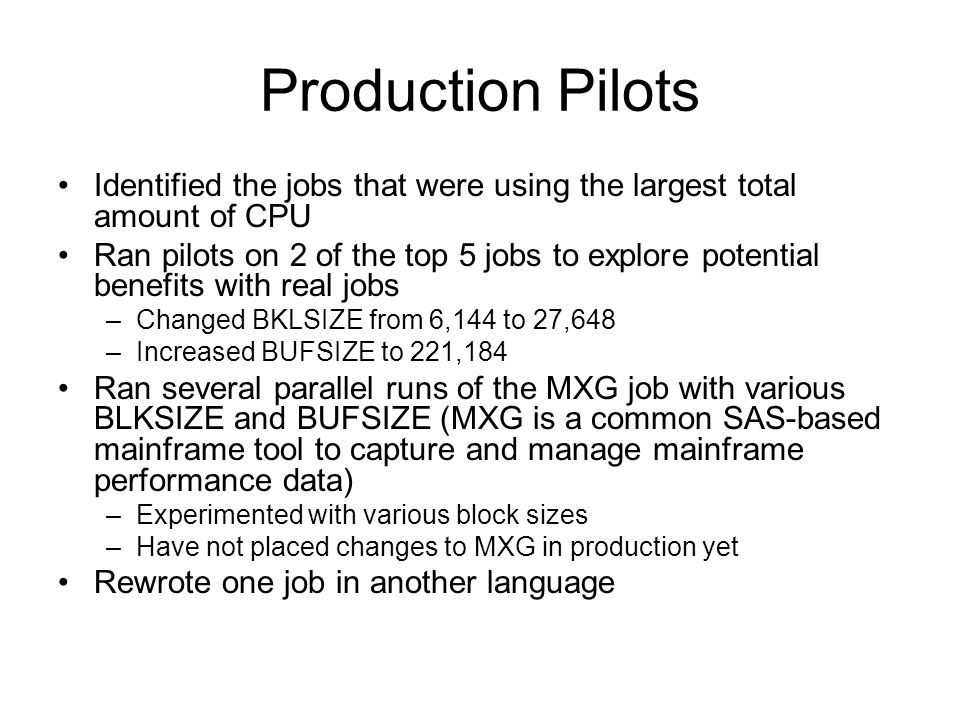 Production Pilots Identified the jobs that were using the largest total amount of CPU.