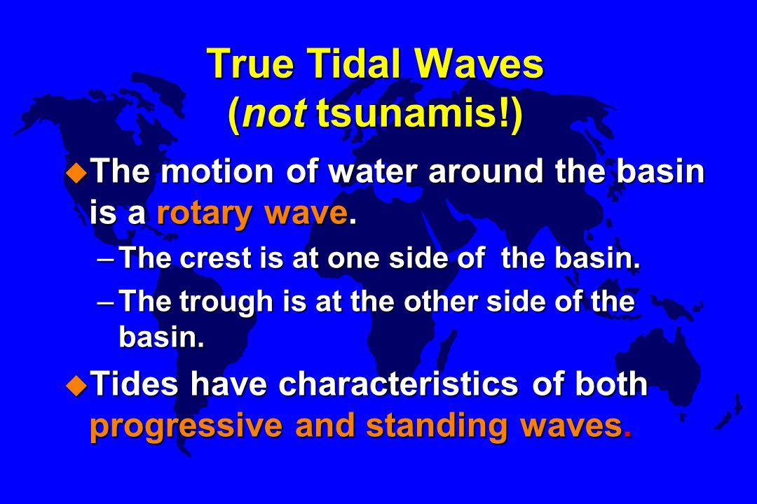 True Tidal Waves (not tsunamis!)