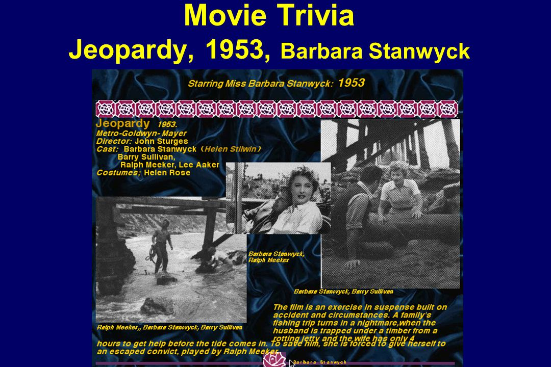 Movie Trivia Jeopardy, 1953, Barbara Stanwyck