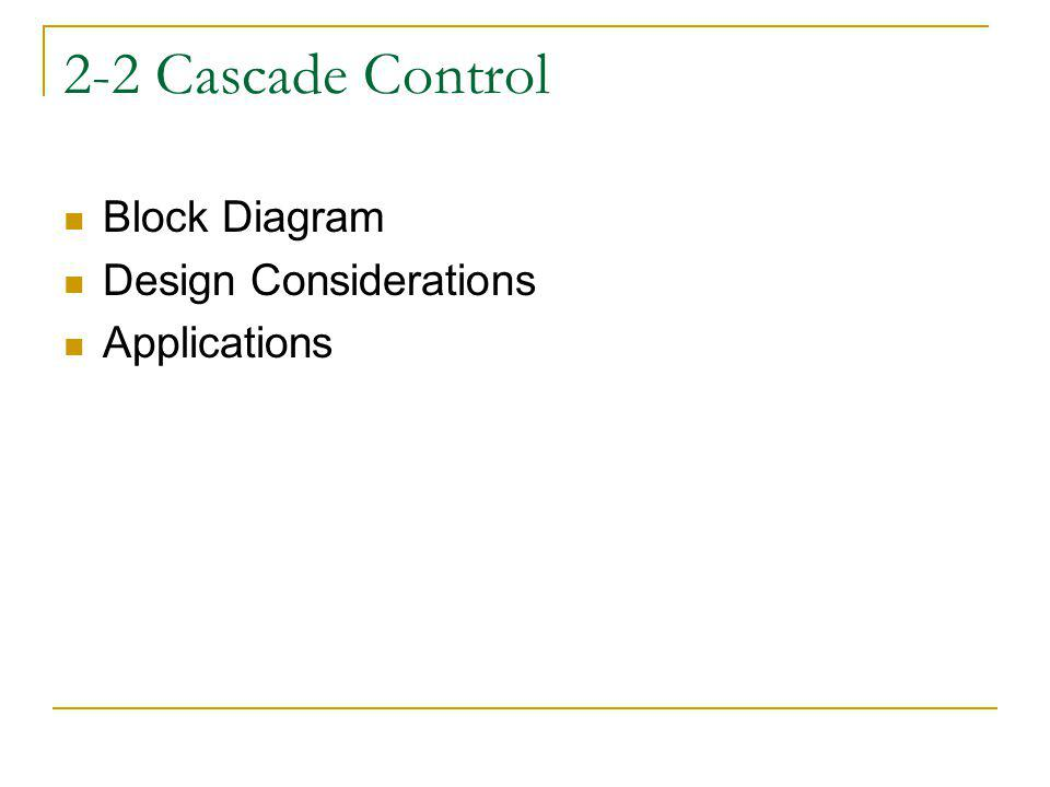 2-2 Cascade Control Block Diagram Design Considerations Applications