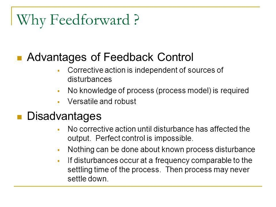 Why Feedforward Advantages of Feedback Control Disadvantages