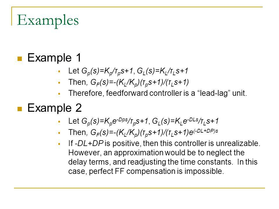Examples Example 1 Example 2 Let Gp(s)=Kp/τps+1, GL(s)=KL/τLs+1