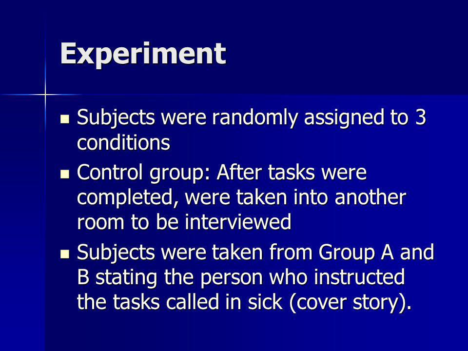 Experiment Subjects were randomly assigned to 3 conditions