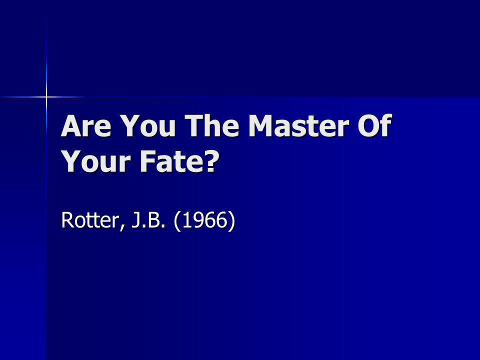 Are You The Master Of Your Fate