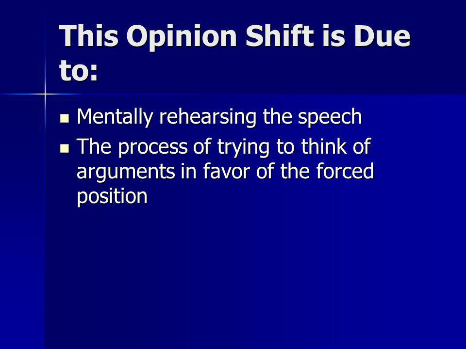 This Opinion Shift is Due to: