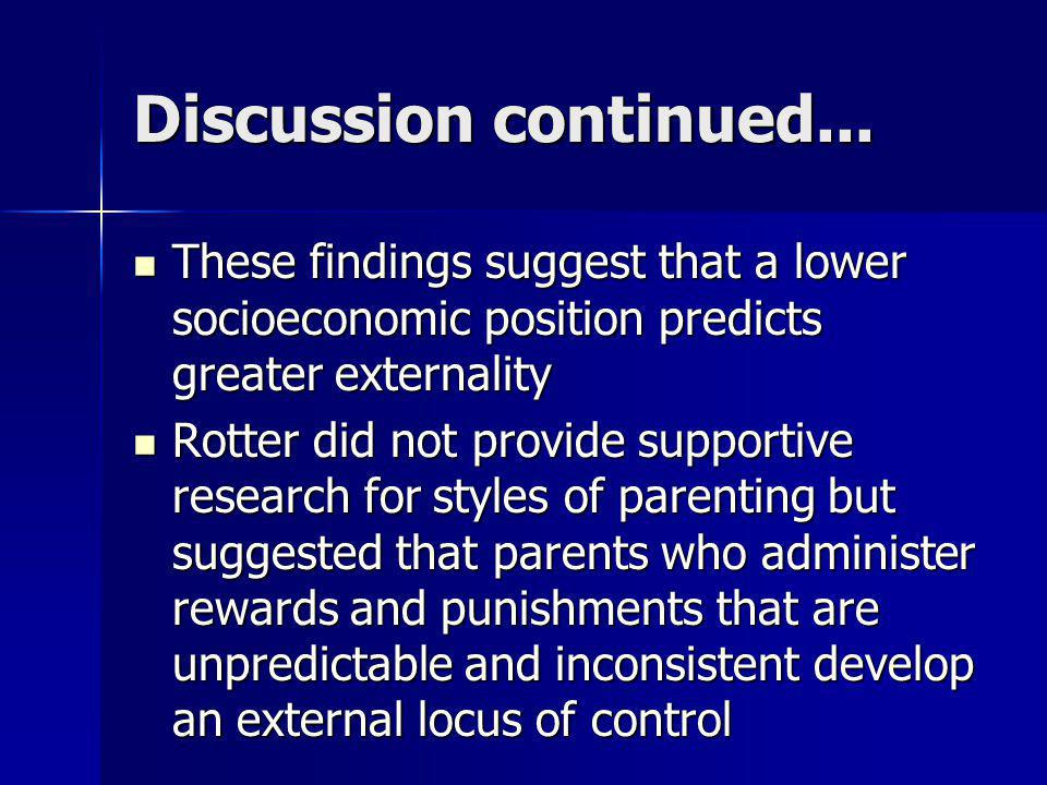 Discussion continued... These findings suggest that a lower socioeconomic position predicts greater externality.
