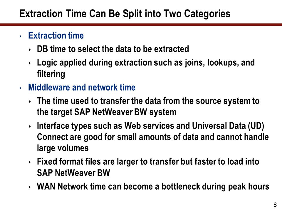 Transformation Types SAP NetWeaver BW supports the 3.x and the 7.x versions of transforming the data.