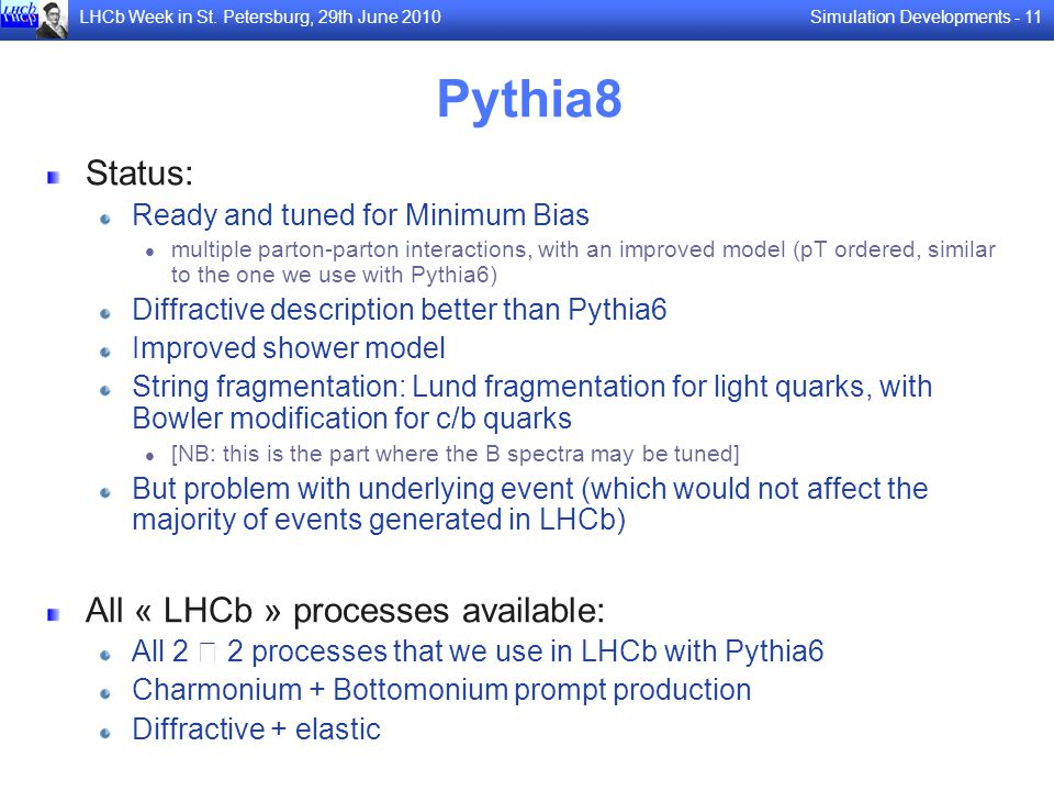 Pythia8 Status: All « LHCb » processes available: