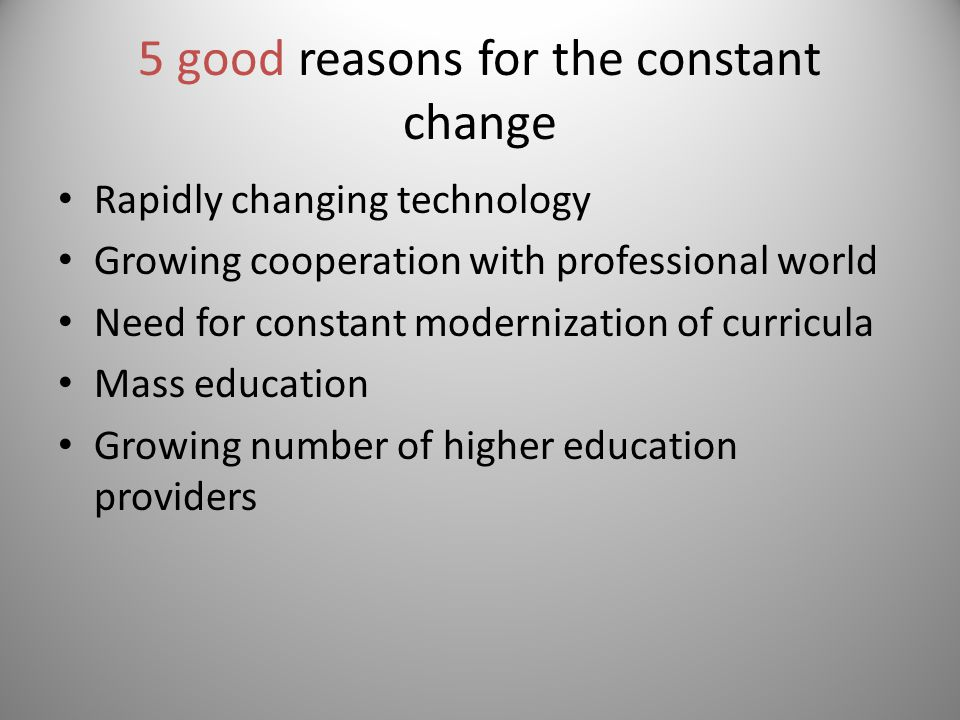 5 good reasons for the constant change