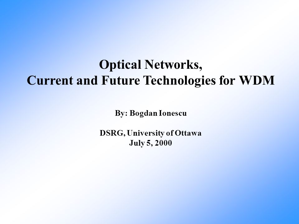 Current and Future Technologies for WDM DSRG, University of Ottawa