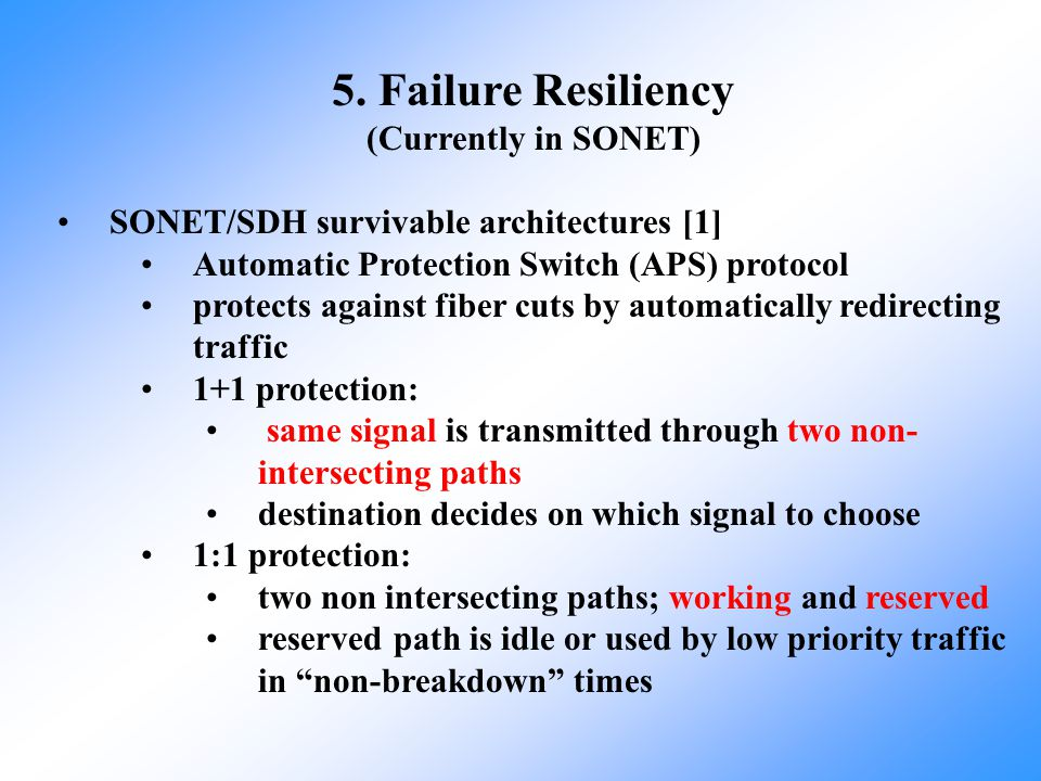 5. Failure Resiliency (Currently in SONET)