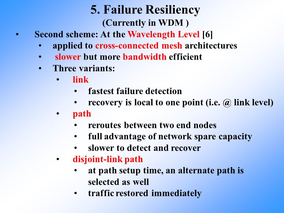 5. Failure Resiliency (Currently in WDM )