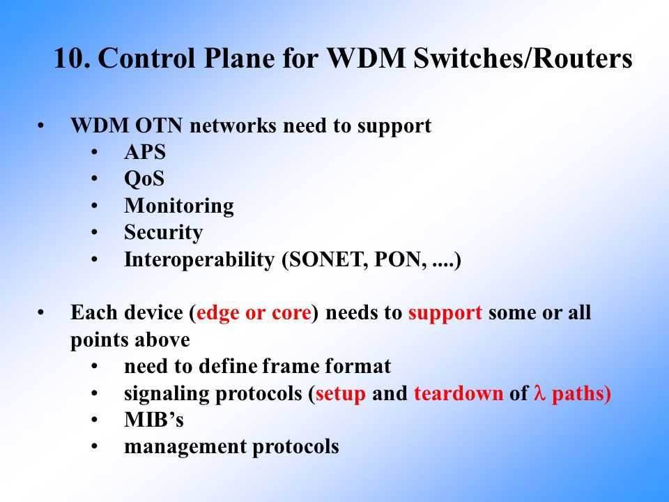 10. Control Plane for WDM Switches/Routers