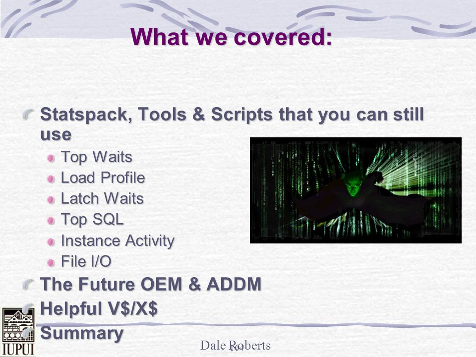 What we covered: Statspack, Tools & Scripts that you can still use
