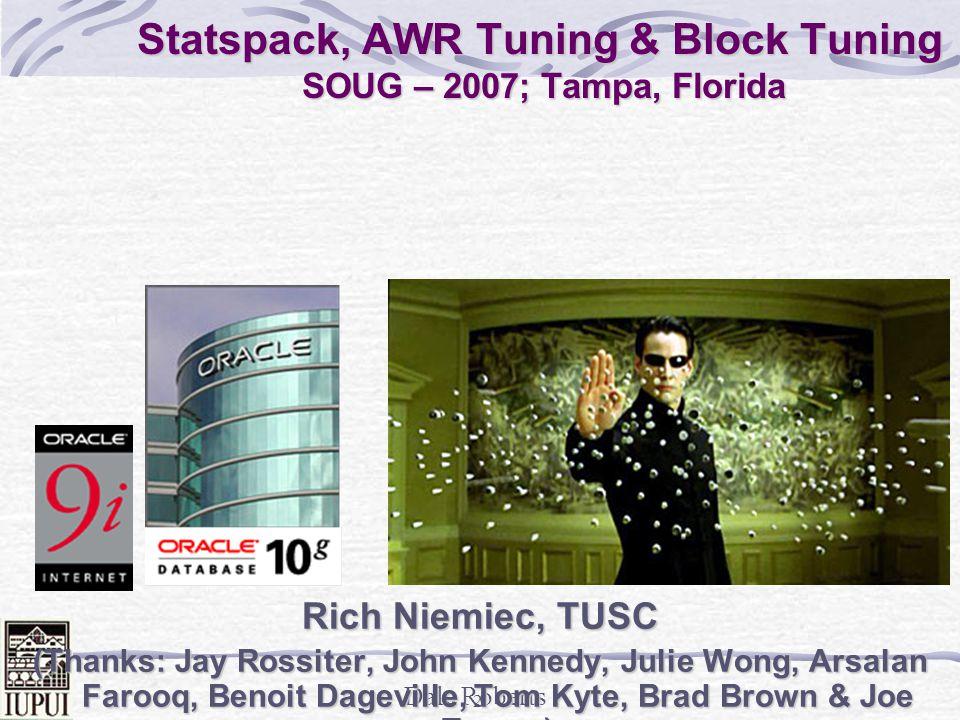 Statspack, AWR Tuning & Block Tuning SOUG – 2007; Tampa, Florida