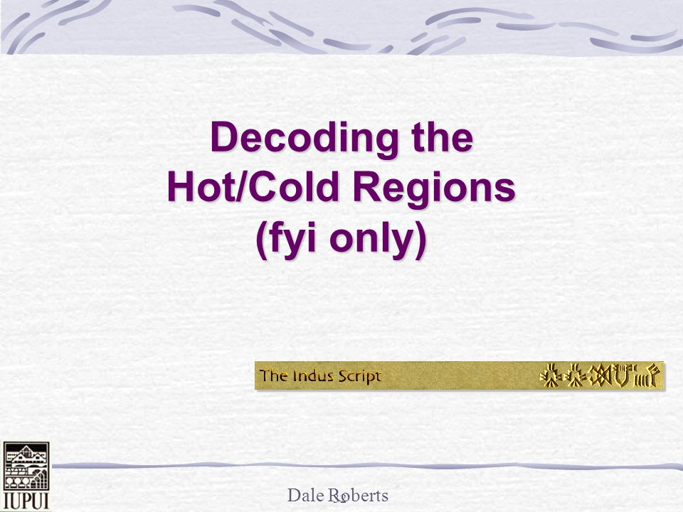 Decoding the Hot/Cold Regions (fyi only)