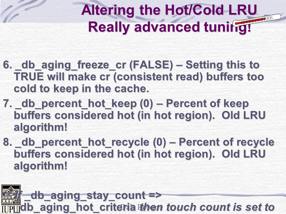 Altering the Hot/Cold LRU Really advanced tuning!
