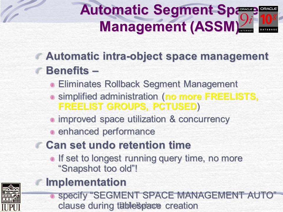 Automatic Segment Space Management (ASSM)