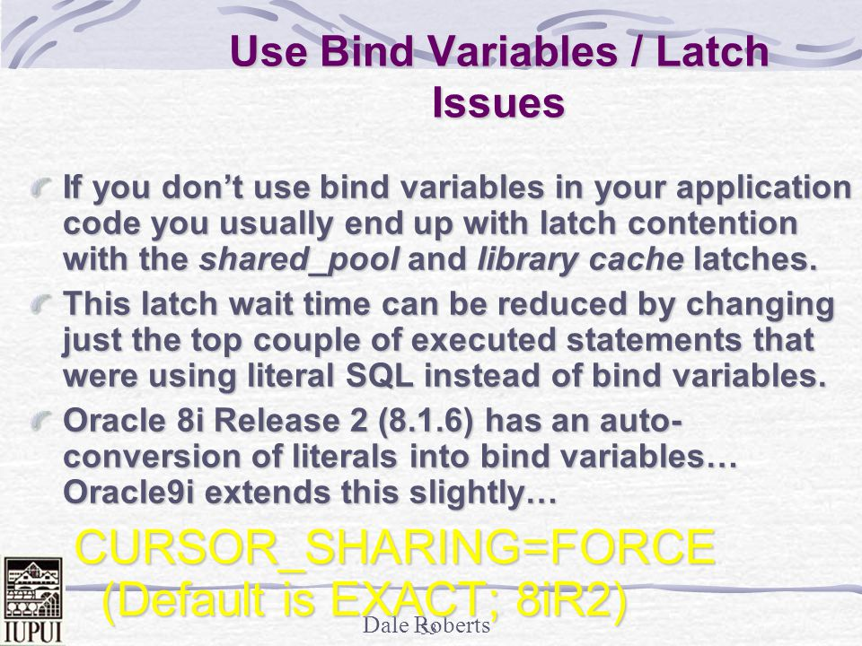 Use Bind Variables / Latch Issues