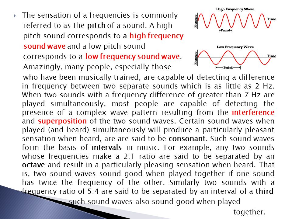 The sensation of a frequencies is commonly