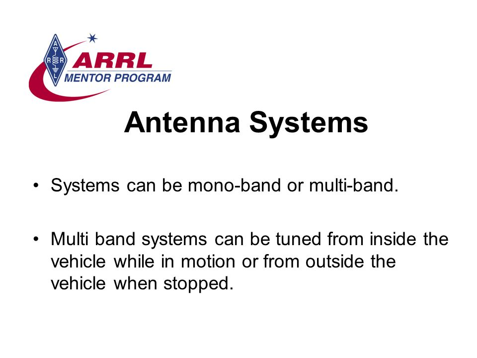 Antenna Systems Systems can be mono-band or multi-band.