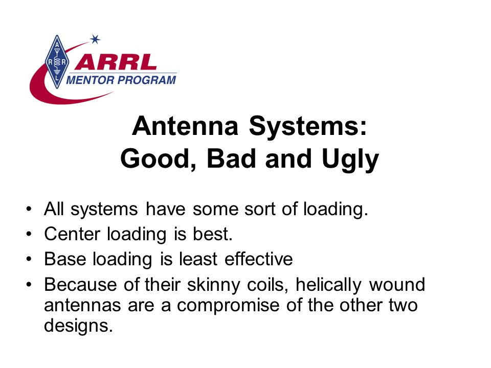Antenna Systems: Good, Bad and Ugly