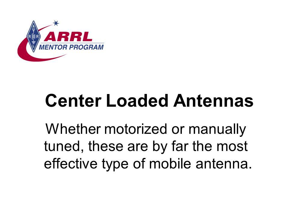 Center Loaded Antennas