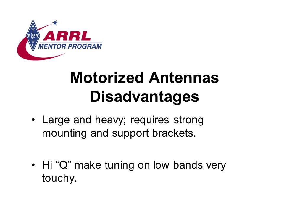 Motorized Antennas Disadvantages