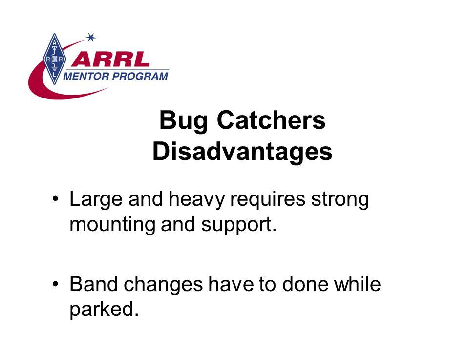 Bug Catchers Disadvantages