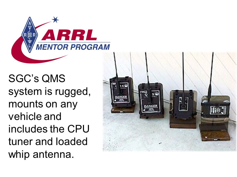 SGC's QMS system is rugged, mounts on any vehicle and includes the CPU tuner and loaded whip antenna.