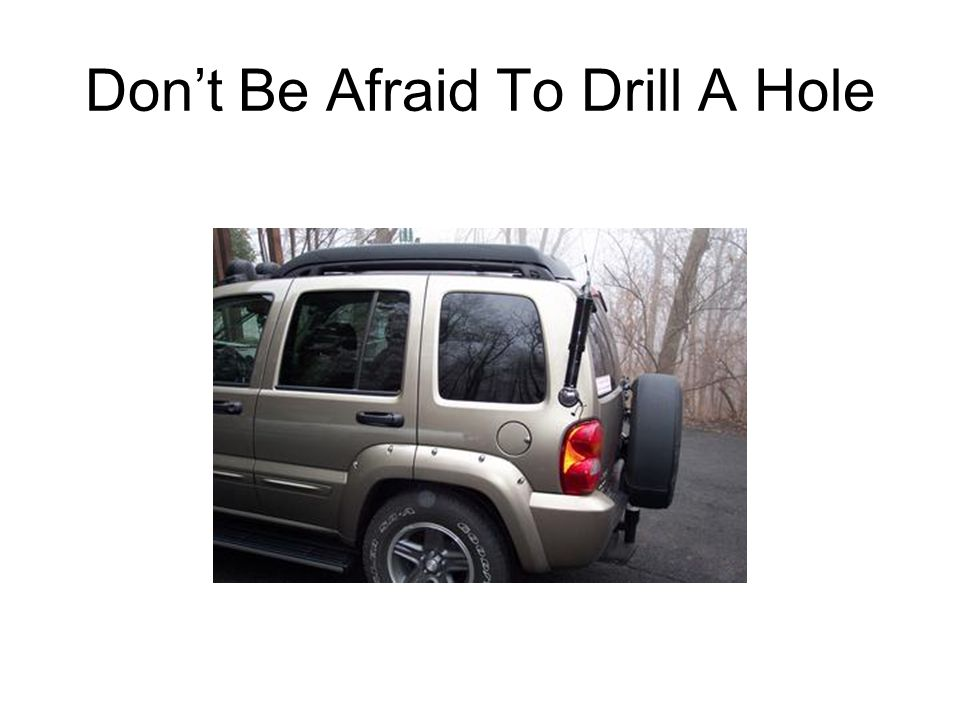 Don't Be Afraid To Drill A Hole