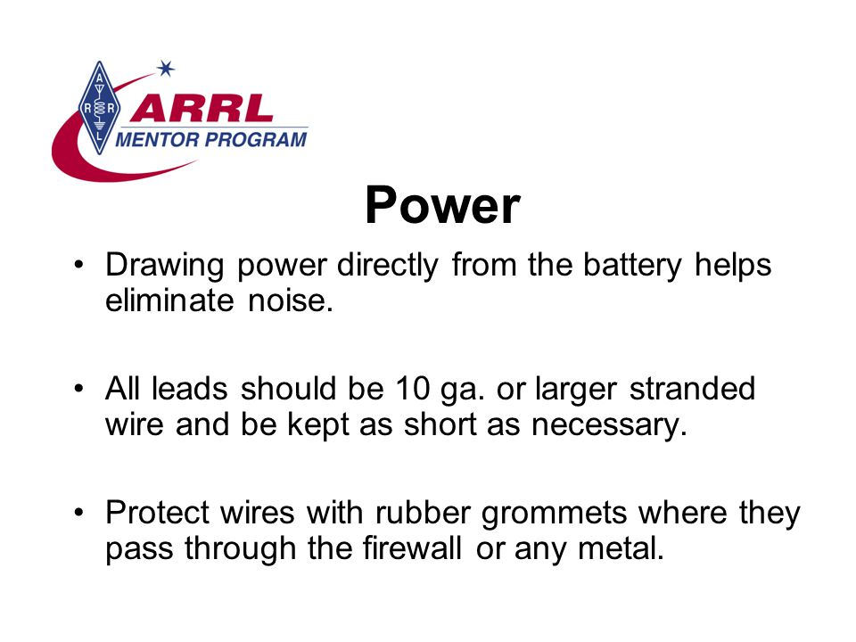 Power Drawing power directly from the battery helps eliminate noise.