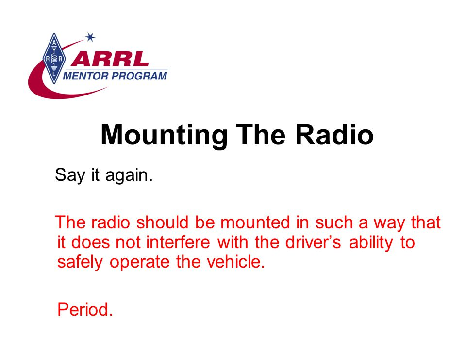 Mounting The Radio Say it again.