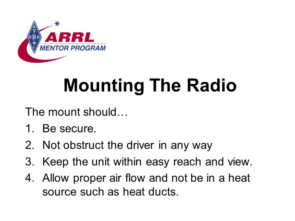 Mounting The Radio The mount should… Be secure.