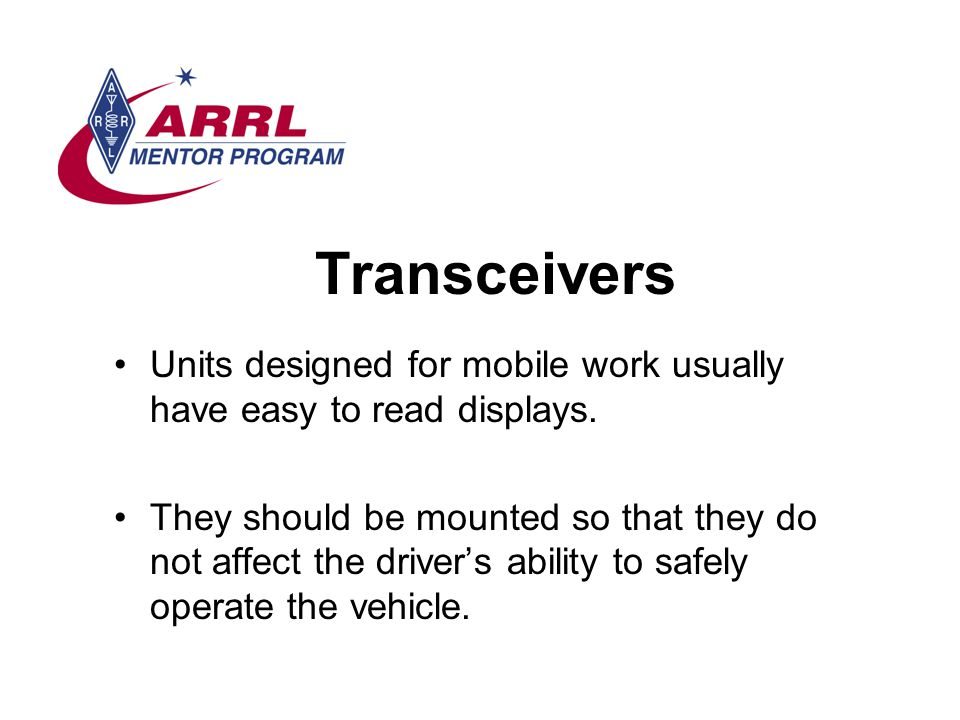 Transceivers Units designed for mobile work usually have easy to read displays.