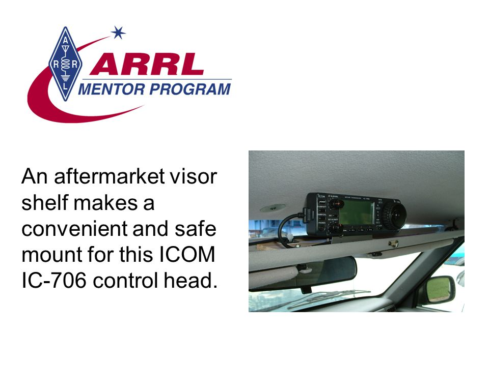 An aftermarket visor shelf makes a convenient and safe mount for this ICOM IC-706 control head.