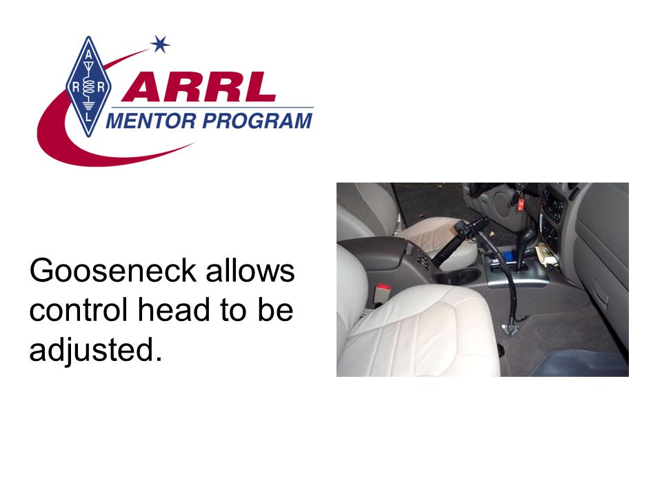 Gooseneck allows control head to be adjusted.