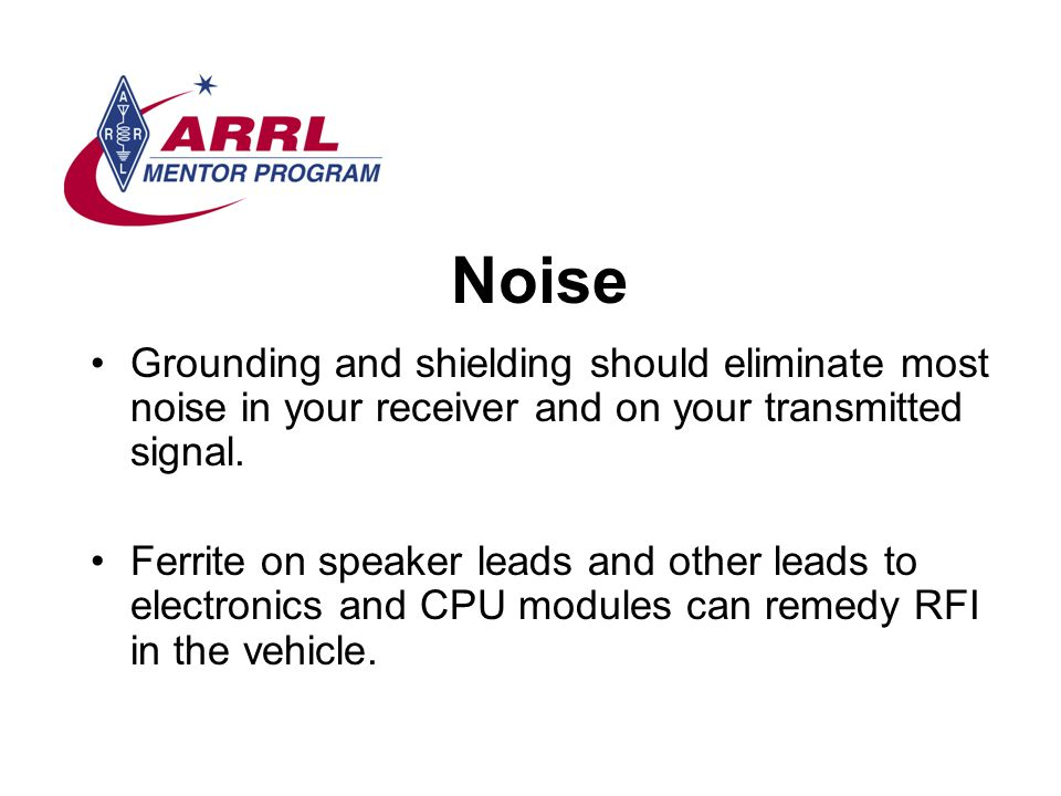 Noise Grounding and shielding should eliminate most noise in your receiver and on your transmitted signal.