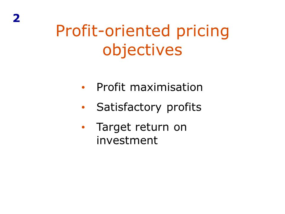 Profit-oriented pricing objectives