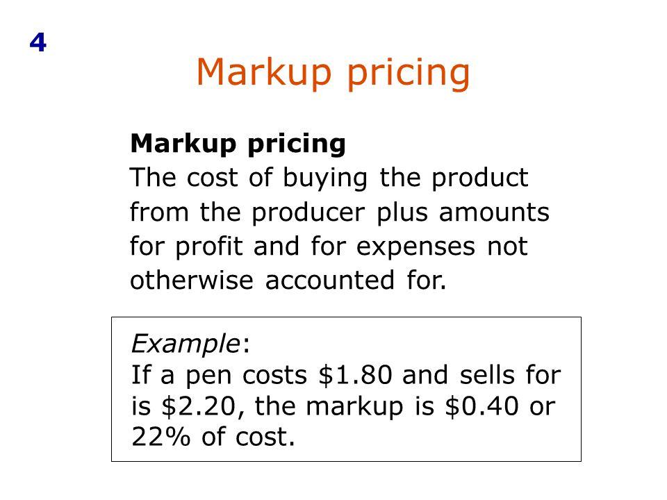 Markup pricing 4 Markup pricing